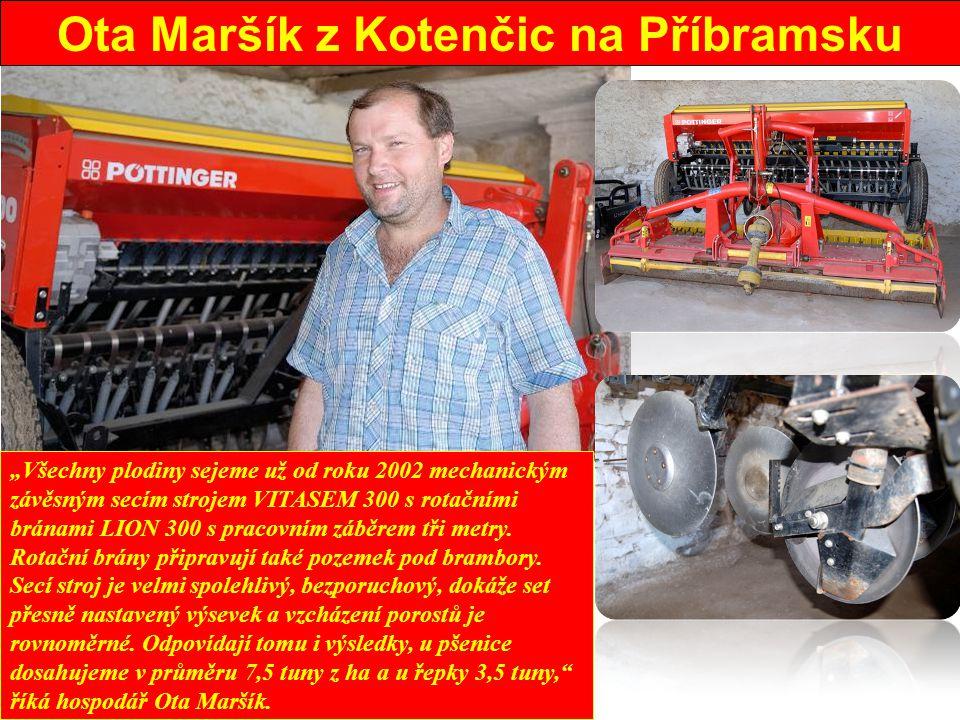 """""""Všechny plodiny sejeme už od roku 2002 mechanickým závěsným secím strojem VITASEM 300 s rotačními bránami LION 300 s pracovním záběrem tři metry. Rot"""