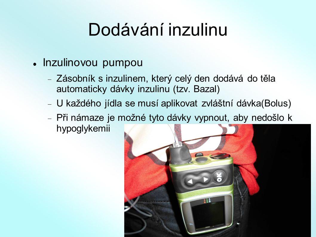 Dodávání inzulinu Inzulinovou pumpou  Zásobník s inzulinem, který celý den dodává do těla automaticky dávky inzulinu (tzv. Bazal)  U každého jídla s