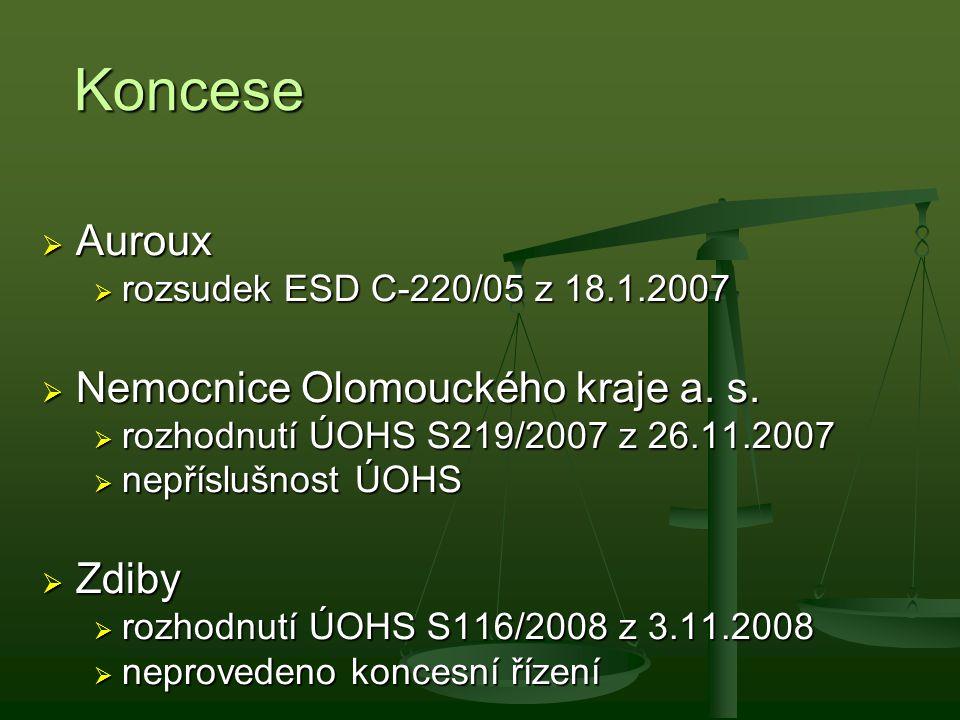 Koncese  Auroux  rozsudek ESD C-220/05 z 18.1.2007  Nemocnice Olomouckého kraje a. s.  rozhodnutí ÚOHS S219/2007 z 26.11.2007  nepříslušnost ÚOHS