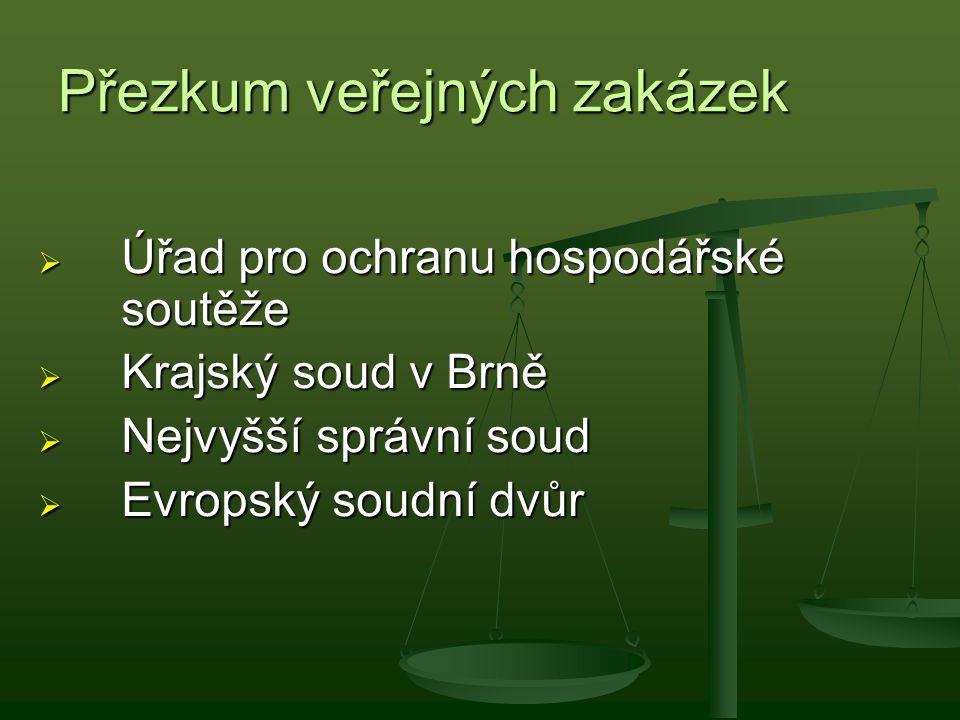 Přezkum veřejných zakázek  Úřad pro ochranu hospodářské soutěže  Krajský soud v Brně  Nejvyšší správní soud  Evropský soudní dvůr