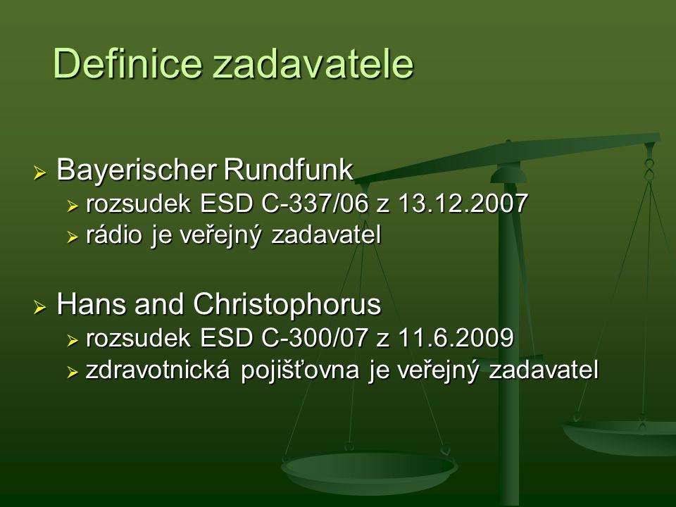 Definice zadavatele  Bayerischer Rundfunk  rozsudek ESD C-337/06 z 13.12.2007  rádio je veřejný zadavatel  Hans and Christophorus  rozsudek ESD C
