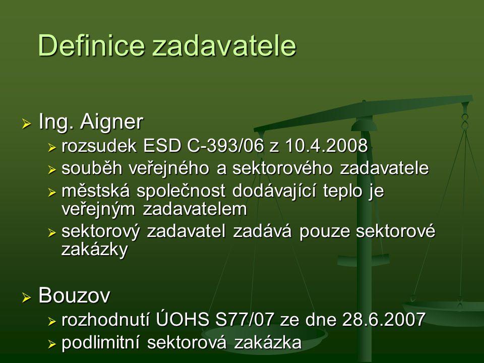 Definice zadavatele  Ing. Aigner  rozsudek ESD C-393/06 z 10.4.2008  souběh veřejného a sektorového zadavatele  městská společnost dodávající tepl
