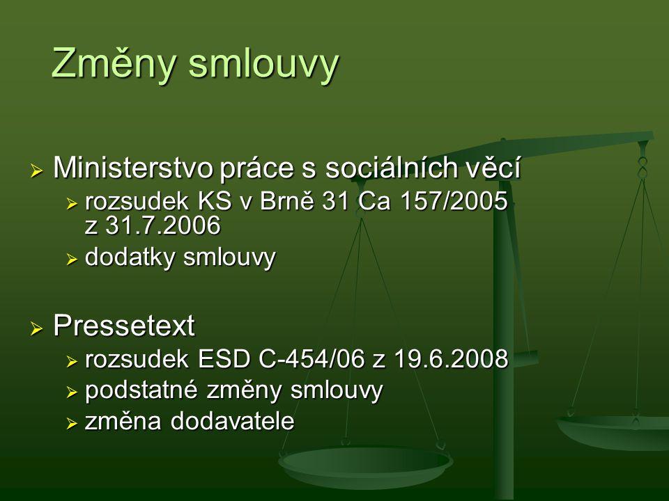 Změny smlouvy  Ministerstvo práce s sociálních věcí  rozsudek KS v Brně 31 Ca 157/2005 z 31.7.2006  dodatky smlouvy  Pressetext  rozsudek ESD C-4