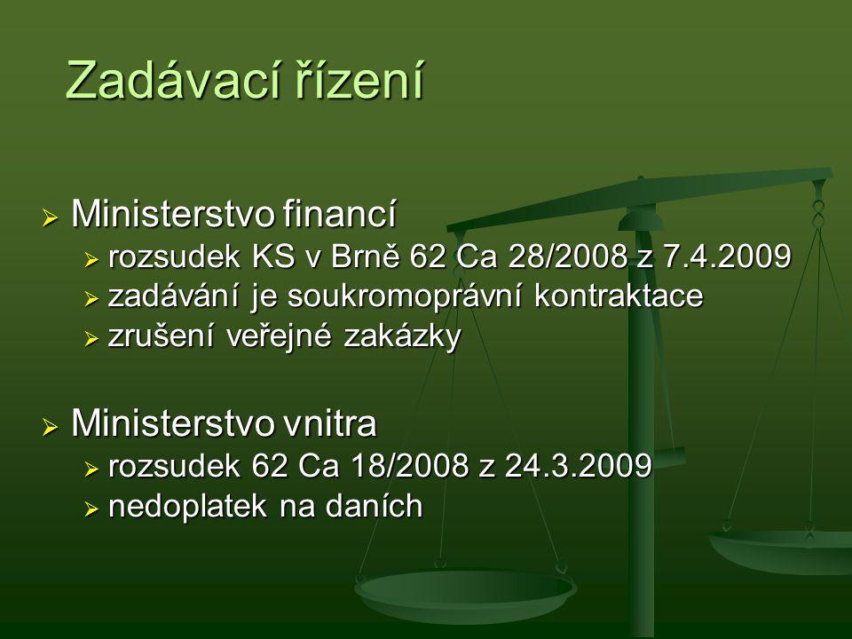 Zadávací řízení  Ministerstvo financí  rozsudek KS v Brně 62 Ca 28/2008 z 7.4.2009  zadávání je soukromoprávní kontraktace  zrušení veřejné zakázk
