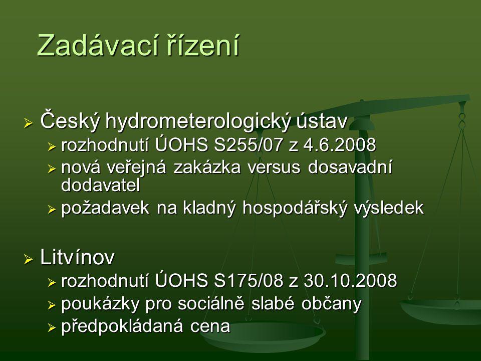 Zadávací řízení  Český hydrometerologický ústav  rozhodnutí ÚOHS S255/07 z 4.6.2008  nová veřejná zakázka versus dosavadní dodavatel  požadavek na