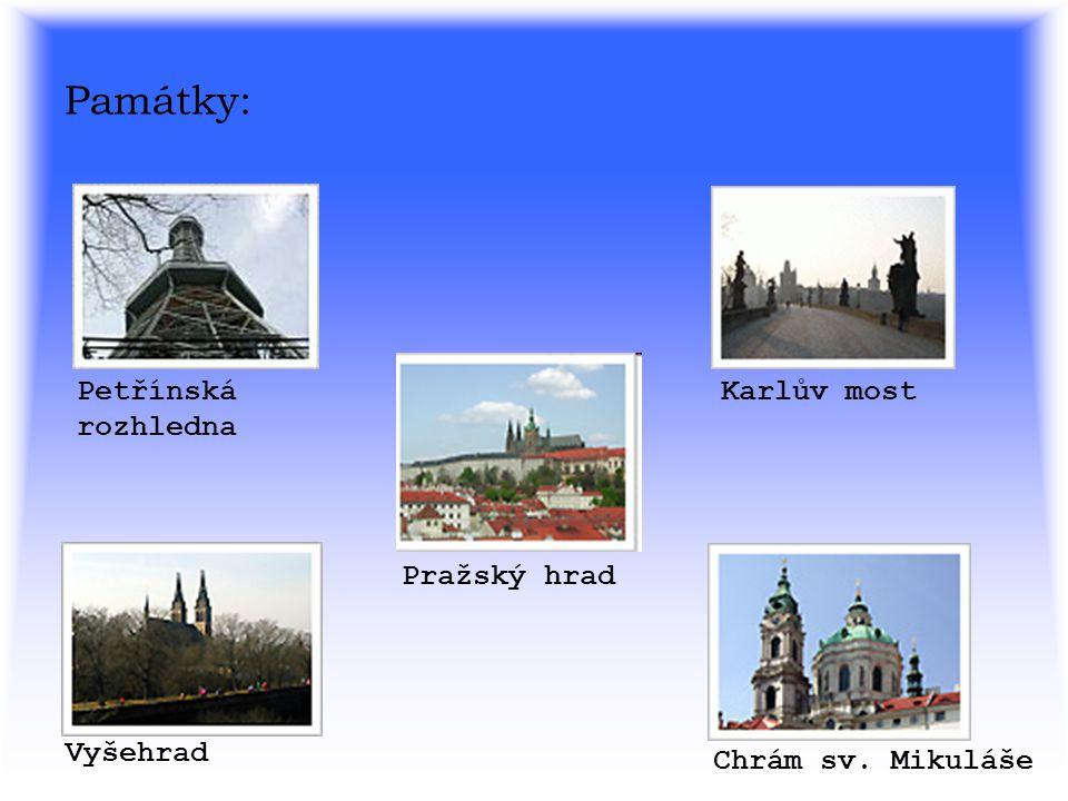 Památky: Petřínská rozhledna Vyšehrad Karlův most Pražský hrad Chrám sv. Mikuláše