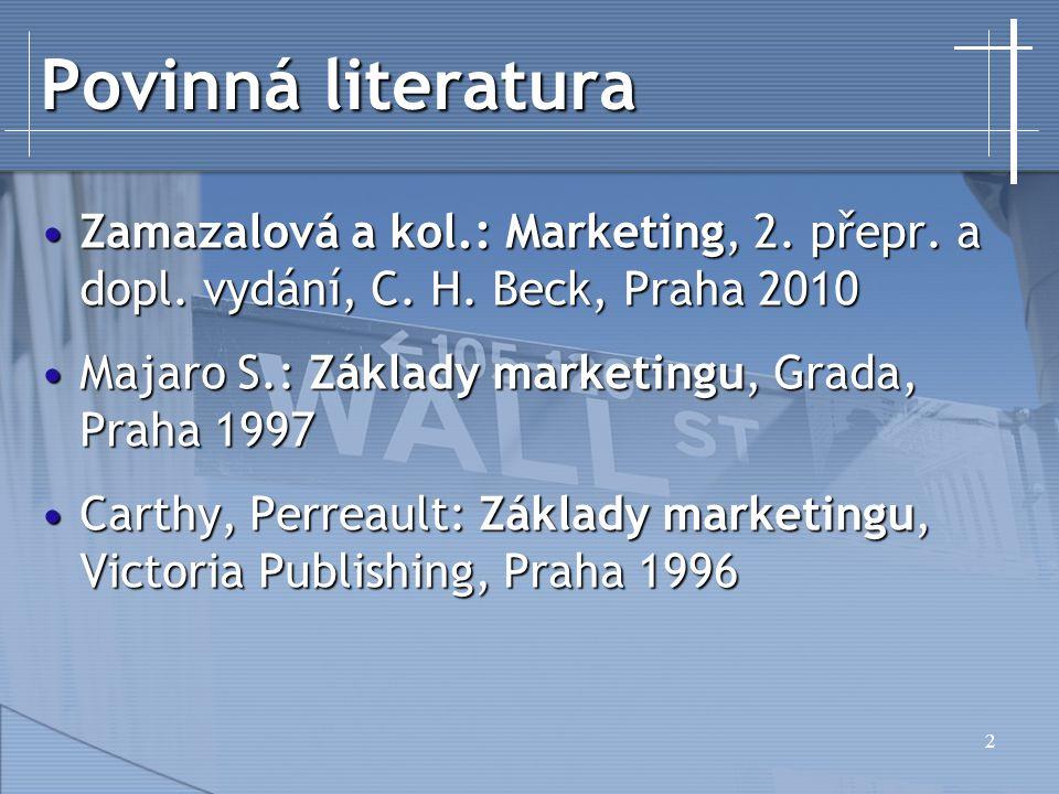 2 Povinná literatura Zamazalová a kol.: Marketing, 2. přepr. a dopl. vydání, C. H. Beck, Praha 2010Zamazalová a kol.: Marketing, 2. přepr. a dopl. vyd