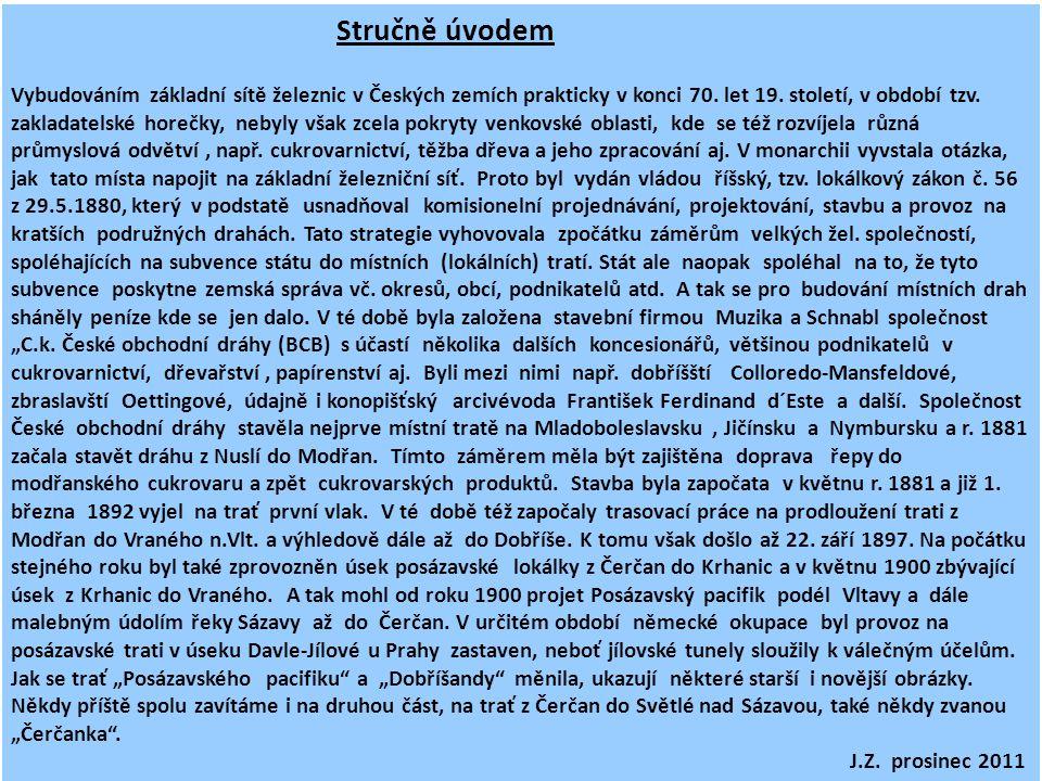 """Místní dráhy PRAHA - DOBŘÍŠ PRAHA - ČERČANY """"Dobříšanda"""" """"Posázavský pacifik"""" Automatická prezentace s hudbou"""