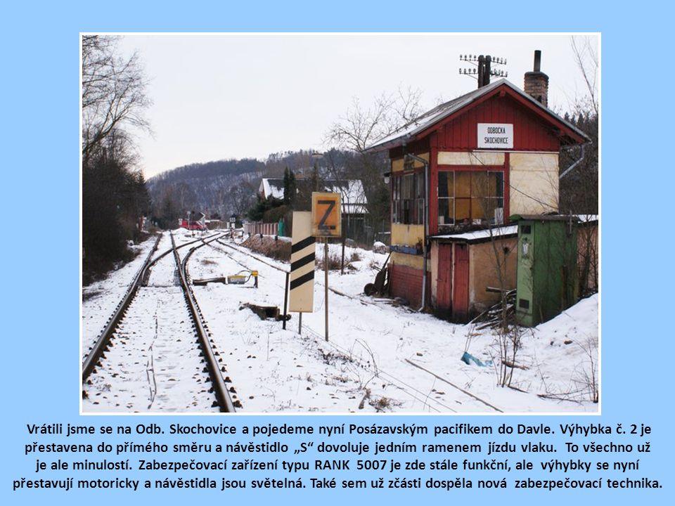 Přestavíme výhybku na odbočce Skochovice a pojedeme do Čerčan.