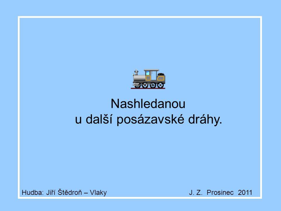V Čerčanech, v železniční stanici na trati Císaře Františka Josefa končíval od roku 1897 a dosud končí Posázavský pacifik. Pokud chtěl někdo pokračova