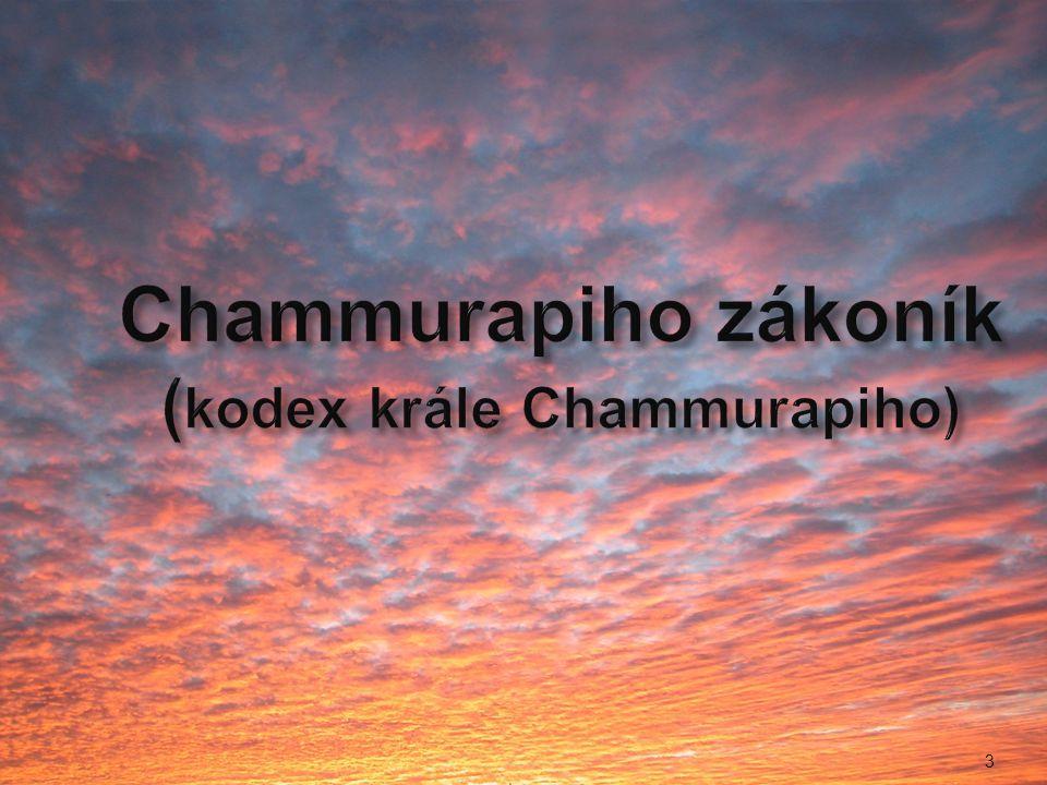3 Chammurapiho zákoník ( kodex krále Chammurapiho)