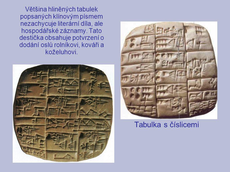 Většina hliněných tabulek popsaných klínovým písmem nezachycuje literární díla, ale hospodářské záznamy.