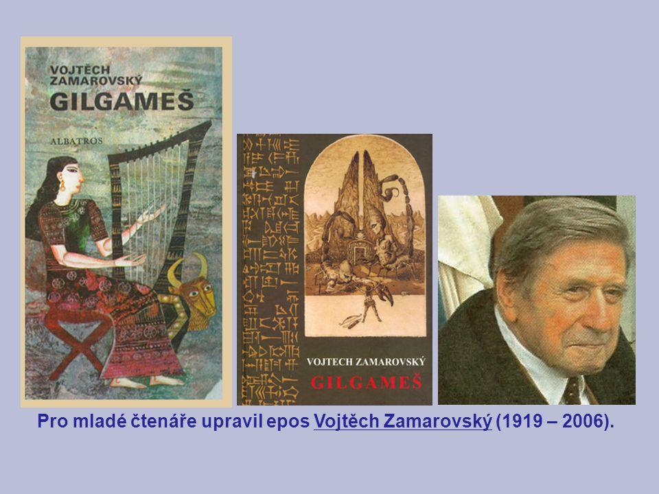 Pro mladé čtenáře upravil epos Vojtěch Zamarovský (1919 – 2006).