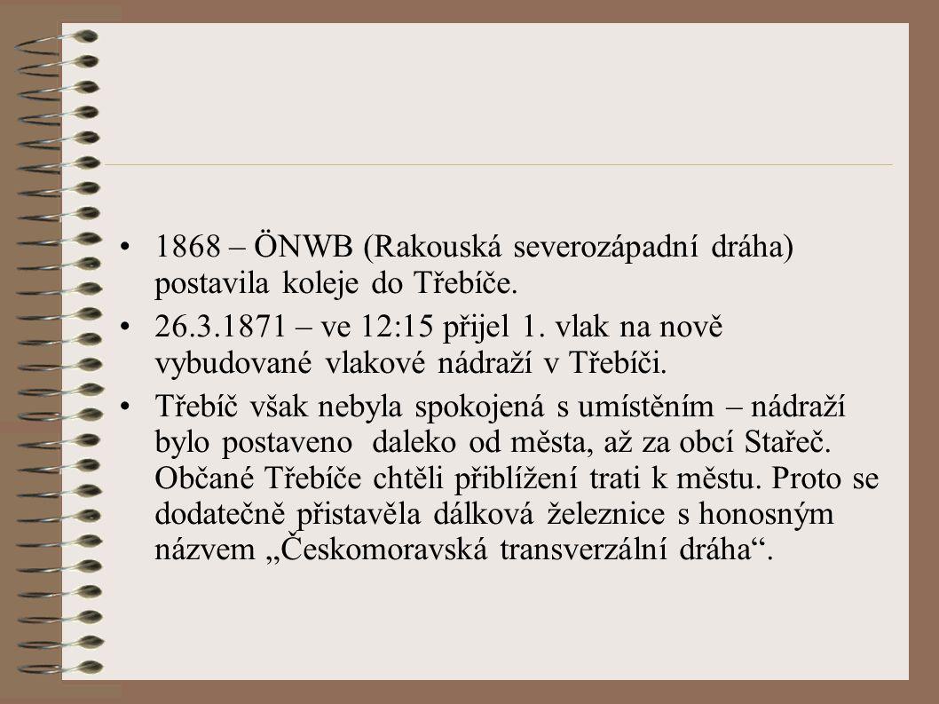 1868 – ÖNWB (Rakouská severozápadní dráha) postavila koleje do Třebíče.