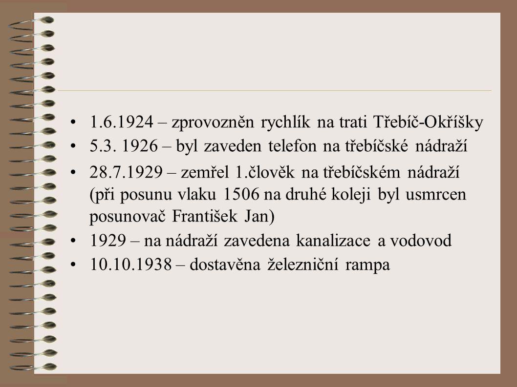 1.6.1924 – zprovozněn rychlík na trati Třebíč-Okříšky 5.3.