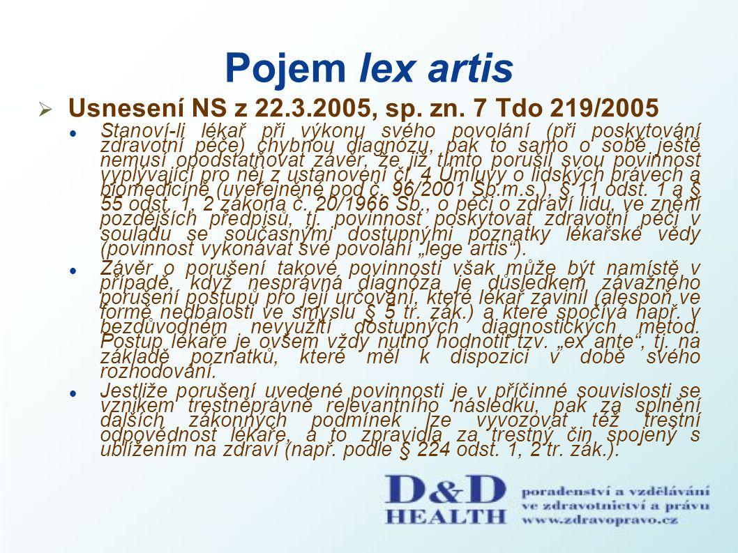 Pojem lex artis  Usnesení NS z 22.3.2005, sp. zn. 7 Tdo 219/2005 Stanoví-li lékař při výkonu svého povolání (při poskytování zdravotní péče) chybnou
