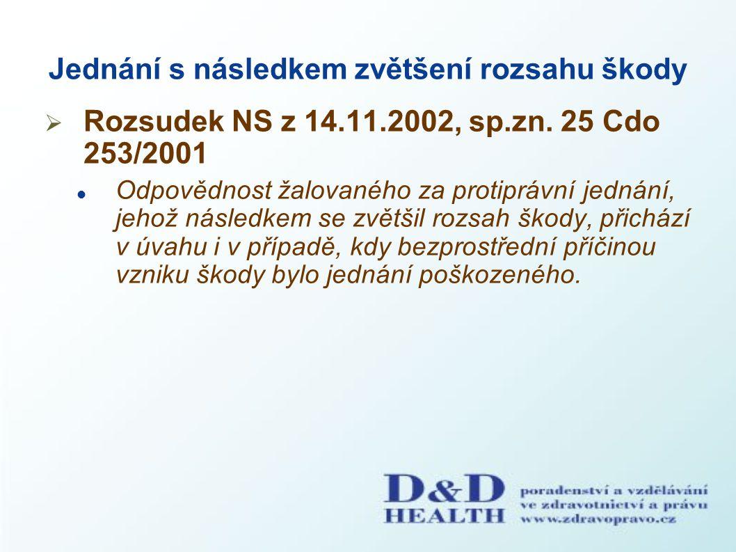 Jednání s následkem zvětšení rozsahu škody  Rozsudek NS z 14.11.2002, sp.zn. 25 Cdo 253/2001 Odpovědnost žalovaného za protiprávní jednání, jehož nás
