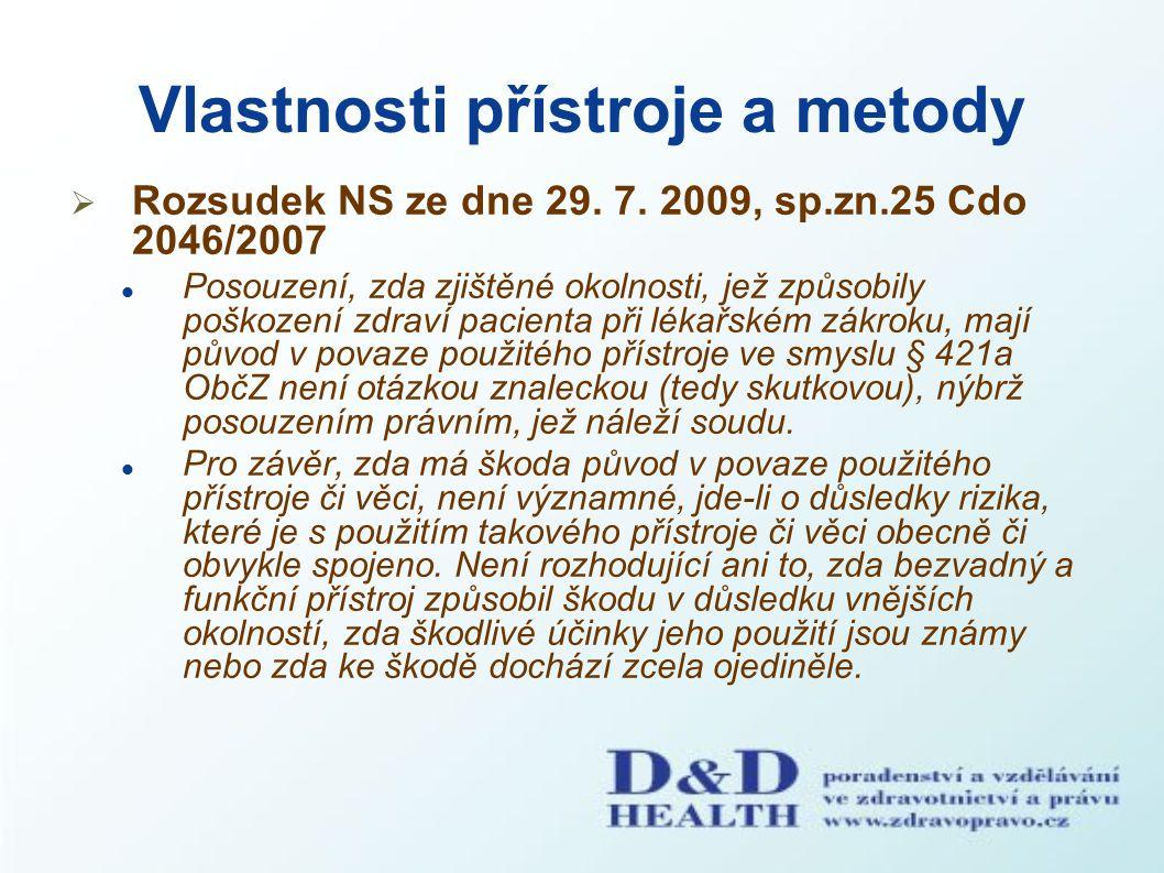 Vlastnosti přístroje a metody  Rozsudek NS ze dne 29. 7. 2009, sp.zn.25 Cdo 2046/2007 Posouzení, zda zjištěné okolnosti, jež způsobily poškození zdra