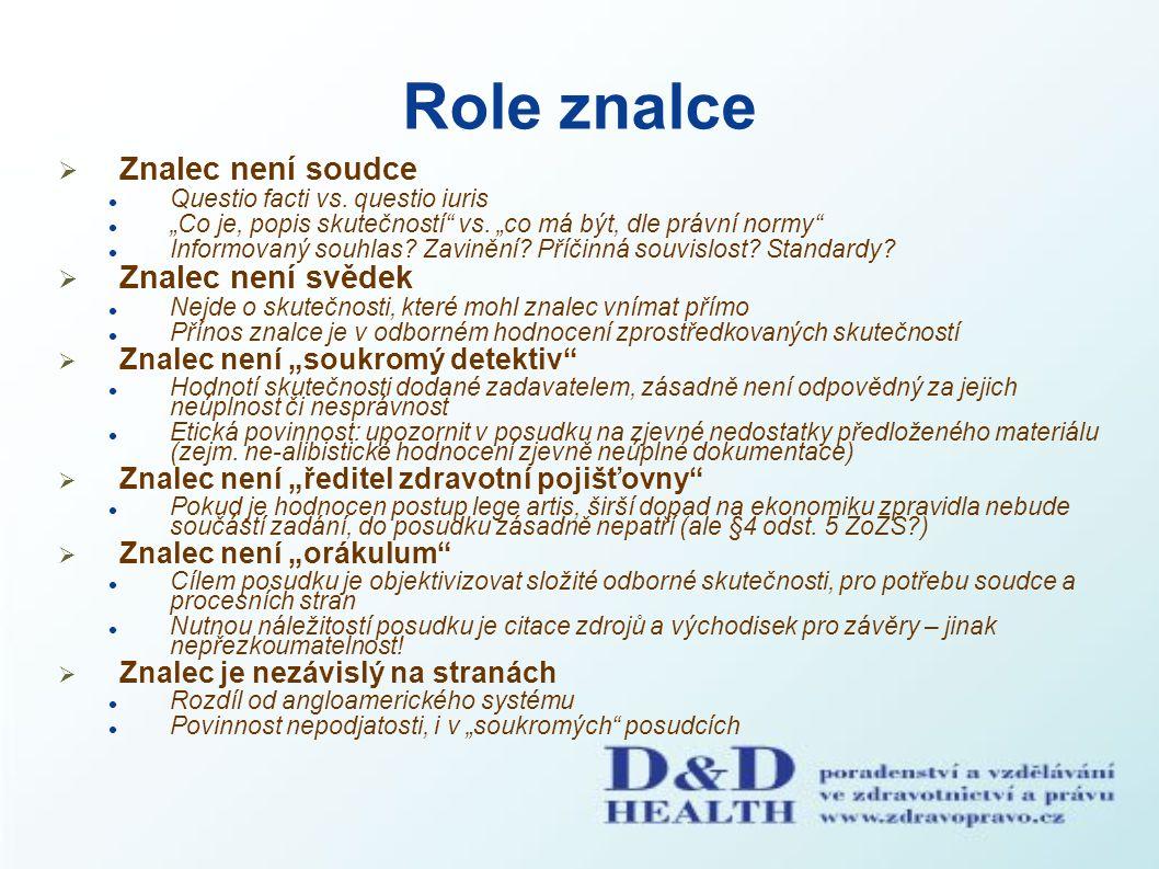 """Role znalce  Znalec není soudce Questio facti vs. questio iuris """"Co je, popis skutečností"""" vs. """"co má být, dle právní normy"""" Informovaný souhlas? Zav"""