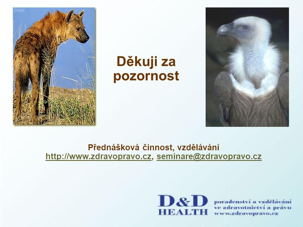 Přednášková činnost, vzdělávání http://www.zdravopravo.cz, seminare@zdravopravo.cz http://www.zdravopravo.czseminare@zdravopravo.cz Děkuji za pozornos