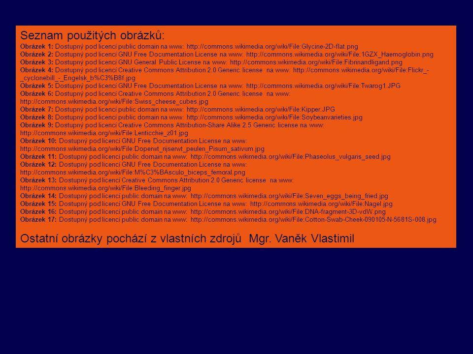 Seznam použitých obrázků: Obrázek 1: Dostupný pod licencí public domain na www: http://commons.wikimedia.org/wiki/File:Glycine-2D-flat.png Obrázek 2: