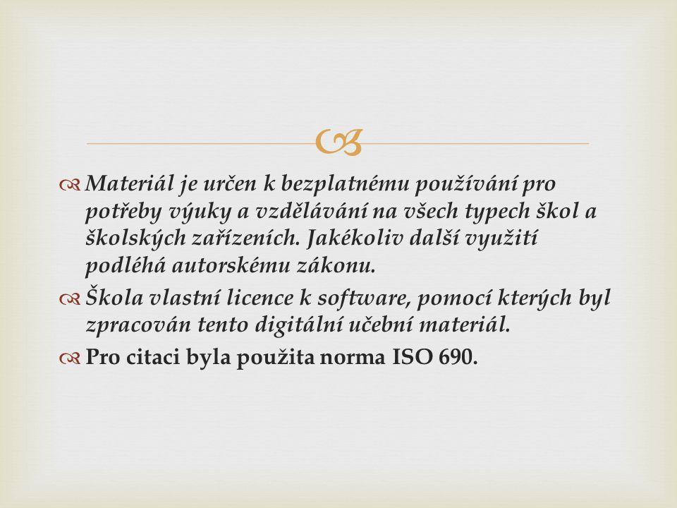   Materiál je určen k bezplatnému používání pro potřeby výuky a vzdělávání na všech typech škol a školských zařízeních.