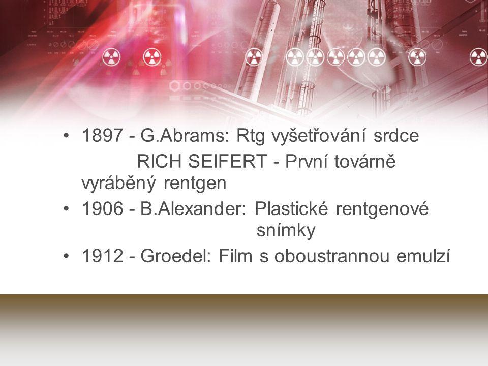1897 - G.Abrams: Rtg vyšetřování srdce RICH SEIFERT - První továrně vyráběný rentgen 1906 - B.Alexander: Plastické rentgenové snímky 1912 - Groedel: F