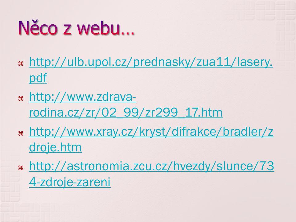  http://ulb.upol.cz/prednasky/zua11/lasery. pdf http://ulb.upol.cz/prednasky/zua11/lasery.