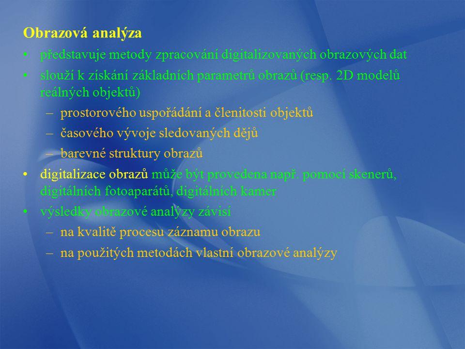 Obrazová analýza představuje metody zpracování digitalizovaných obrazových dat slouží k získání základních parametrů obrazů (resp. 2D modelů reálných