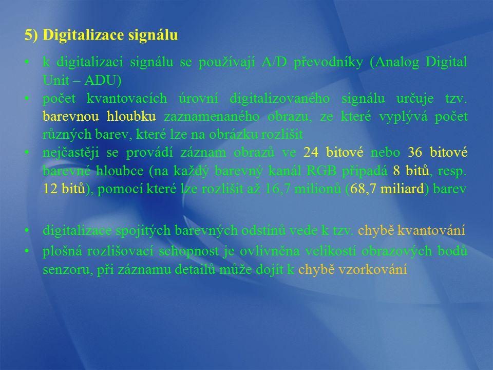 5) Digitalizace signálu k digitalizaci signálu se používají A/D převodníky (Analog Digital Unit – ADU) počet kvantovacích úrovní digitalizovaného sign