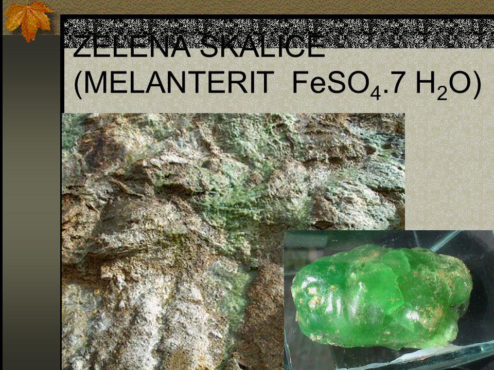 ZELENÁ SKALICE (MELANTERIT FeSO 4.7 H 2 O)