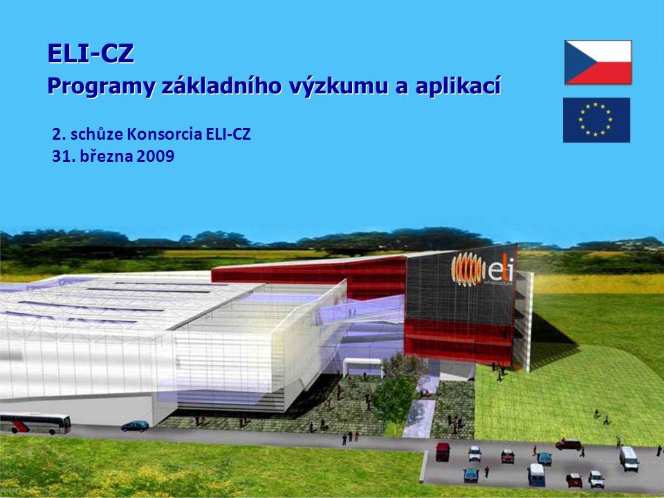 ELI-CZ Programy základního výzkumu a aplikací ELI-CZ Programy základního výzkumu a aplikací 2.