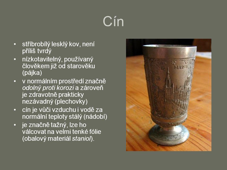 Cín stříbrobílý lesklý kov, není příliš tvrdý nízkotavitelný, používaný člověkem již od starověku (pájka) v normálním prostředí značně odolný proti ko