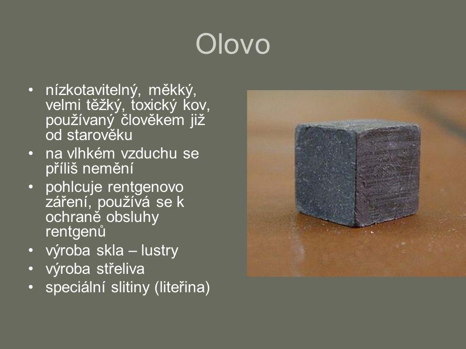 Olovo nízkotavitelný, měkký, velmi těžký, toxický kov, používaný člověkem již od starověku na vlhkém vzduchu se příliš nemění pohlcuje rentgenovo záře