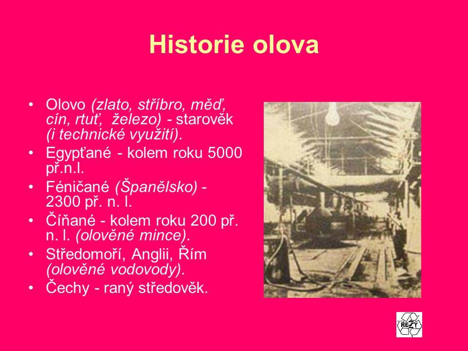 Historie olova Olovo (zlato, stříbro, měď, cín, rtuť, železo) - starověk (i technické využití). Egypťané - kolem roku 5000 př.n.l. Féničané (Španělsko