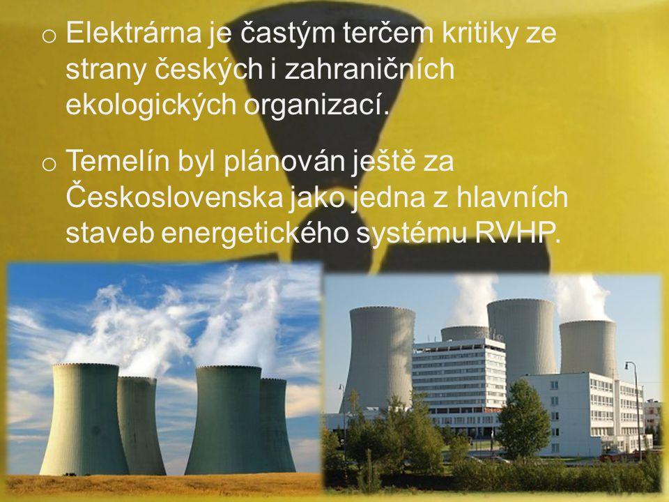 o Elektrárna je častým terčem kritiky ze strany českých i zahraničních ekologických organizací. o Temelín byl plánován ještě za Československa jako je