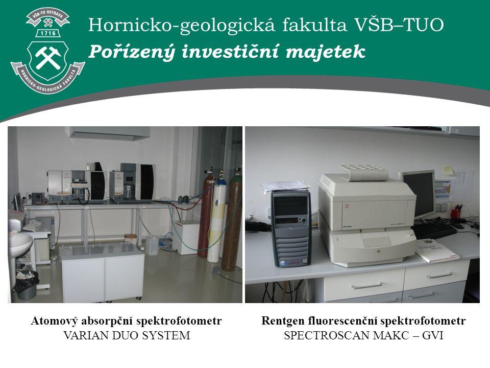 Hornicko-geologická fakulta VŠB–TUO Pořízený investiční majetek Atomový absorpční spektrofotometr VARIAN DUO SYSTEM Rentgen fluorescenční spektrofotom