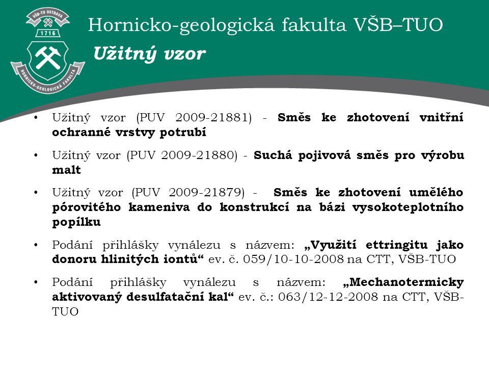 Hornicko-geologická fakulta VŠB–TUO Užitný vzor Užitný vzor (PUV 2009-21881) - Směs ke zhotovení vnitřní ochranné vrstvy potrubí Užitný vzor (PUV 2009