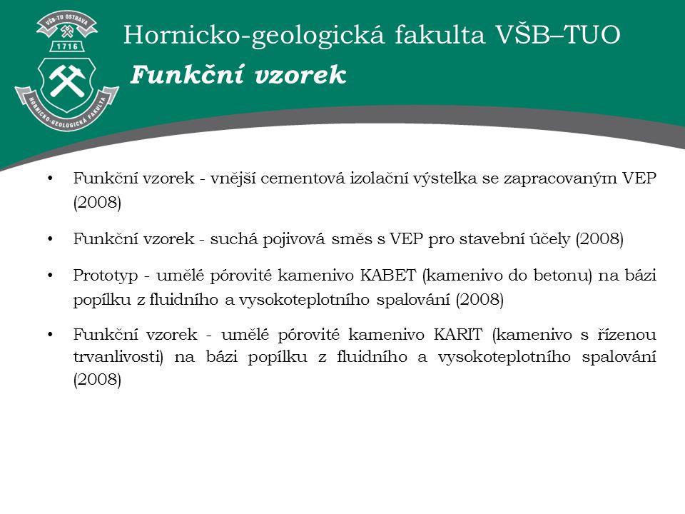Hornicko-geologická fakulta VŠB–TUO Funkční vzorek Funkční vzorek - vnější cementová izolační výstelka se zapracovaným VEP (2008) Funkční vzorek - suc