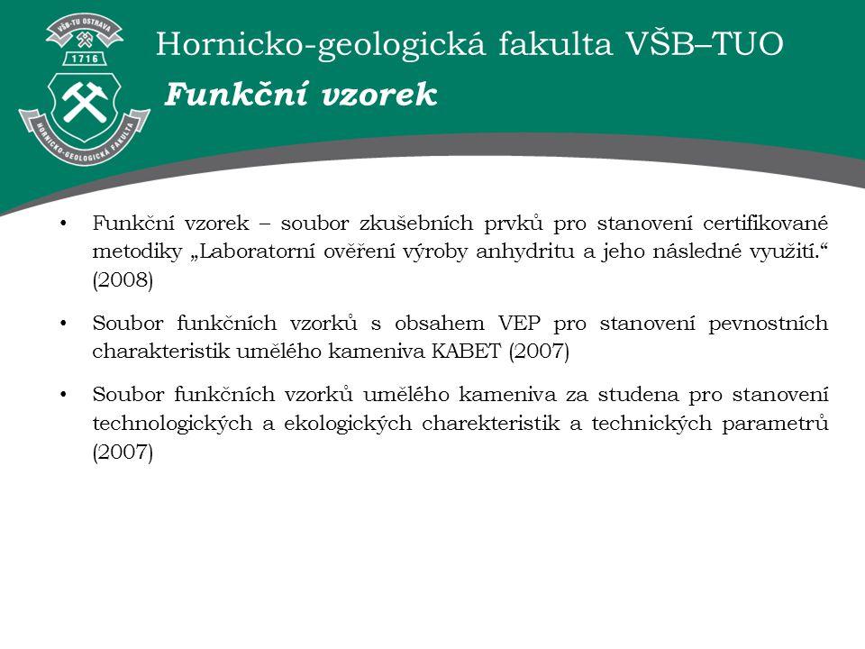 """Hornicko-geologická fakulta VŠB–TUO Funkční vzorek Funkční vzorek – soubor zkušebních prvků pro stanovení certifikované metodiky """"Laboratorní ověření"""