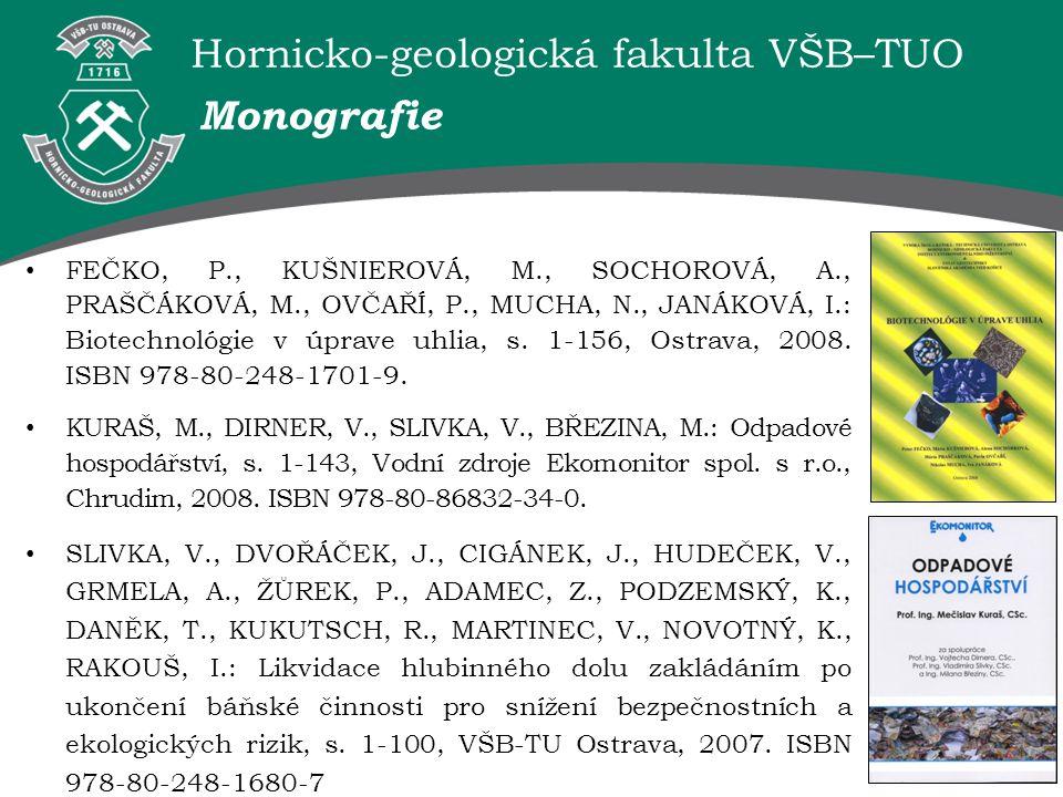 Hornicko-geologická fakulta VŠB–TUO Monografie FEČKO, P., KUŠNIEROVÁ, M., SOCHOROVÁ, A., PRAŠČÁKOVÁ, M., OVČAŘÍ, P., MUCHA, N., JANÁKOVÁ, I.: Biotechn