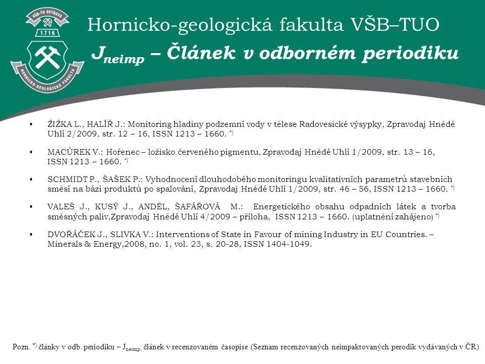 Hornicko-geologická fakulta VŠB–TUO ŽIŽKA L., HALÍŘ J.: Monitoring hladiny podzemní vody v tělese Radovesické výsypky, Zpravodaj Hnědé Uhlí 2/2009, st