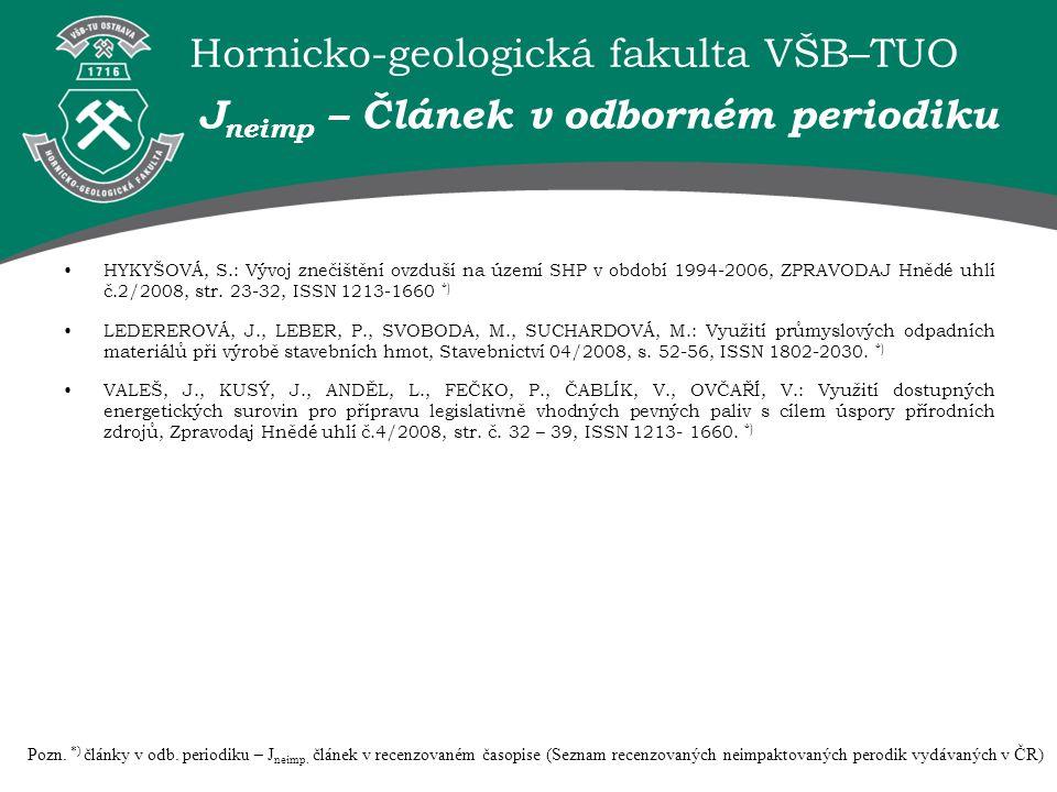 Hornicko-geologická fakulta VŠB–TUO HYKYŠOVÁ, S.: Vývoj znečištění ovzduší na území SHP v období 1994-2006, ZPRAVODAJ Hnědé uhlí č.2/2008, str. 23-32,
