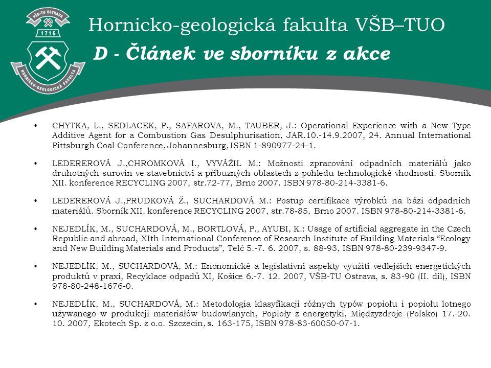 Hornicko-geologická fakulta VŠB–TUO D - Článek ve sborníku z akce CHYTKA, L., SEDLACEK, P., SAFAROVA, M., TAUBER, J.: Operational Experience with a Ne
