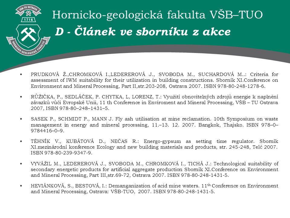 Hornicko-geologická fakulta VŠB–TUO D - Článek ve sborníku z akce PRUDKOVÁ Ž.,CHROMKOVÁ I.,LEDEREROVÁ J., SVOBODA M., SUCHARDOVÁ M..: Criteria for ass