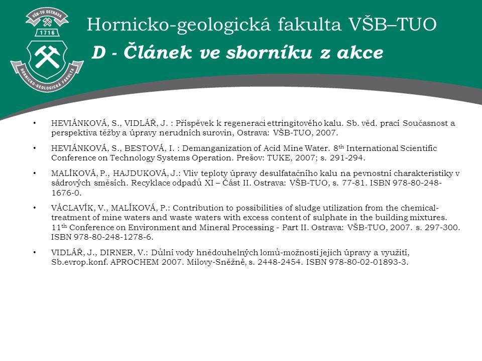 Hornicko-geologická fakulta VŠB–TUO D - Článek ve sborníku z akce HEVIÁNKOVÁ, S., VIDLÁŘ, J. : Příspěvek k regeneraci ettringitového kalu. Sb. věd. pr