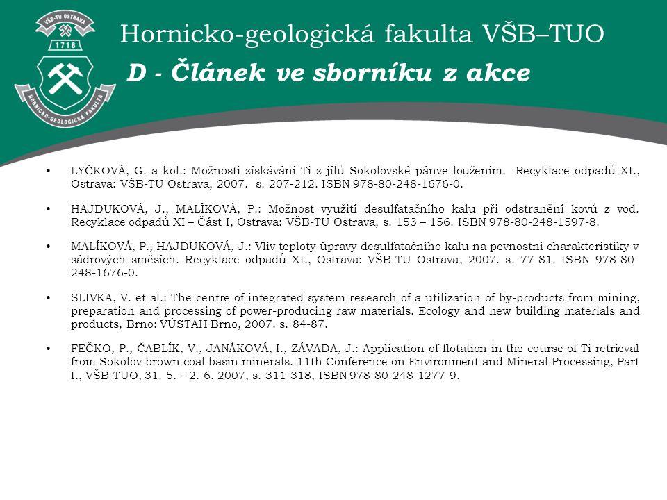 Hornicko-geologická fakulta VŠB–TUO D - Článek ve sborníku z akce LYČKOVÁ, G. a kol.: Možnosti získávání Ti z jílů Sokolovské pánve loužením. Recyklac