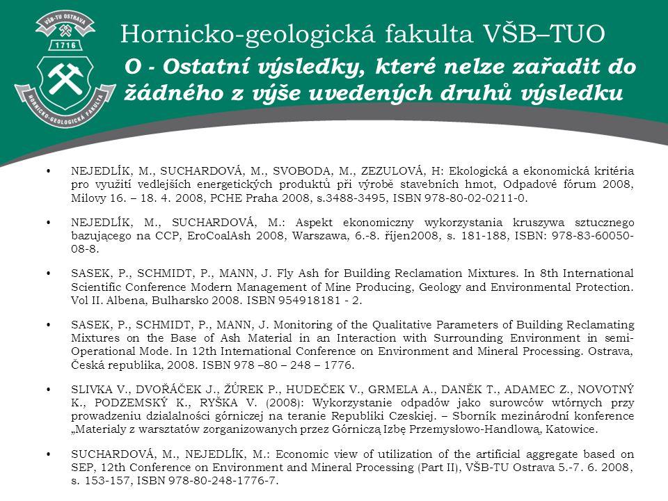 Hornicko-geologická fakulta VŠB–TUO NEJEDLÍK, M., SUCHARDOVÁ, M., SVOBODA, M., ZEZULOVÁ, H: Ekologická a ekonomická kritéria pro využití vedlejších en
