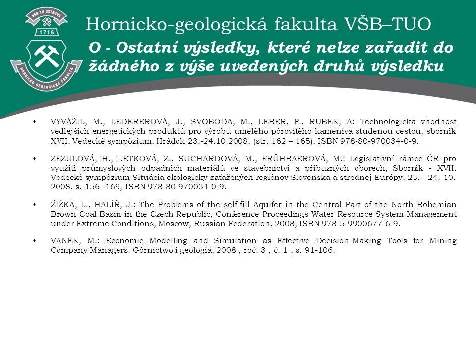 Hornicko-geologická fakulta VŠB–TUO VYVÁŽIL, M., LEDEREROVÁ, J., SVOBODA, M., LEBER, P., RUBEK, A: Technologická vhodnost vedlejších energetických pro