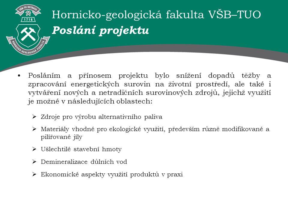 Hornicko-geologická fakulta VŠB–TUO Poslání projektu Posláním a přínosem projektu bylo snížení dopadů těžby a zpracování energetických surovin na živo